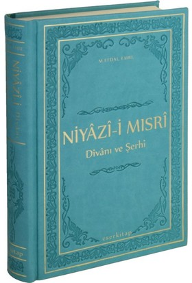 Niyazi-ı Mısrı Divanı Ve Şerhi(Ciltli) - M. Efdal Emre