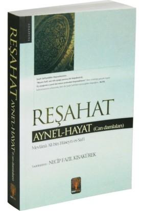 Reşahat Ayne'l -Hayat (Can Damlaları)