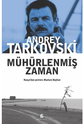 Mühürlenmiş Zaman (Rusça Aslından Çeviri) - Andrey Tarkovski