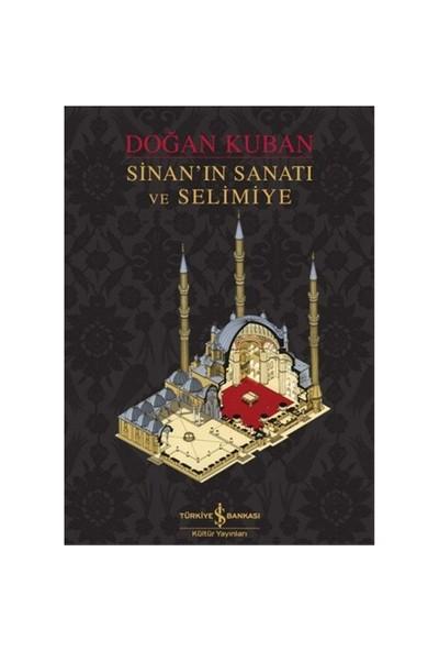 Sinan'In Sanatı Ve Selimiye-Doğan Kuban