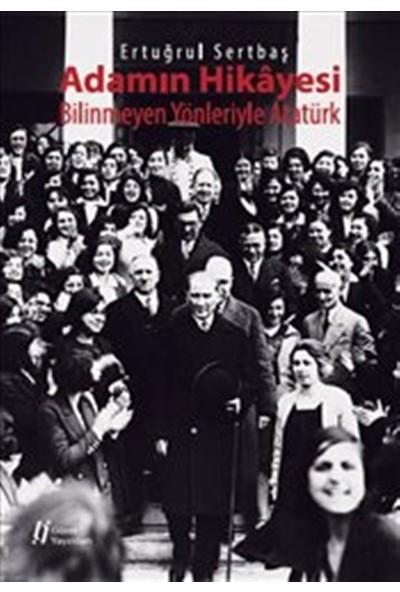 Adamın Hikayesi: Bilinmeyen Yönleriyle Atatürk
