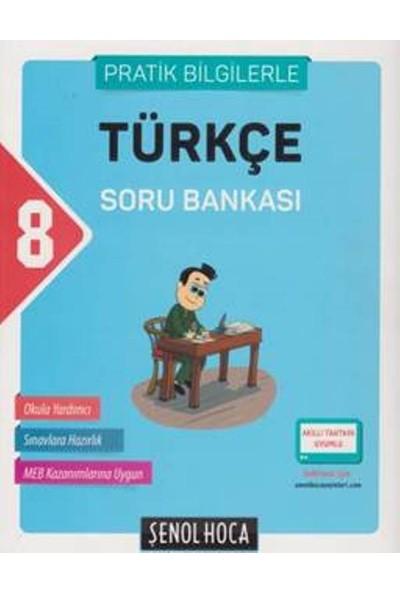 Şenol Hoca 8. Sınıf Türkçe Soru Bankası :Pratik Bilgilerle