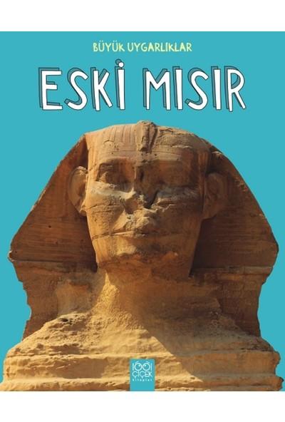 Büyük Uygarlıklar:Eski Mısır