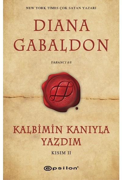 Kalbimin Kanıyla Yazdım Kısım II - Diana Gabaldon