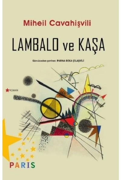 Lambalo Ve Kaşa - Miheil Cavahişvili