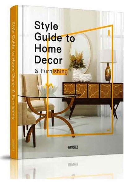 Style Guide To Home Decor & Furnishing