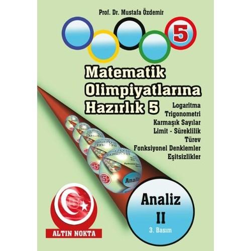 Matematik Olimpiyatlarına Hazırlık - 5 Analiz II - Mustafa Özdemir