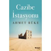 Cazibe İstasyonu-Ahmet Büke
