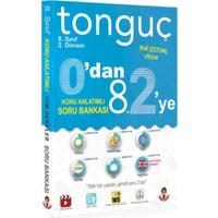 Tonguç 0'Dan 8.2'Ye Konu Anlatımlı Soru Bankası