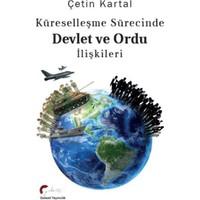 Küreselleşme Sürecinde Devlet Ve Ordu İlişkileri