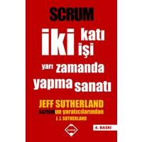 Scrum: İki Katı İşi Yarı Zamanda Yapma Sanatı - Jeff Sutherland