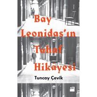 Bay Leonidas'In Tuhaf Hikayesi - Tuncay Çevik