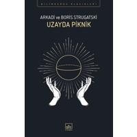 Uzayda Piknik - Arkadi Strugatski