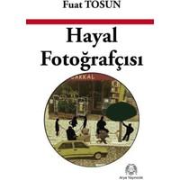 Hayal Fotoğrafçısı - Fuat Tosun