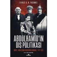 Abdülhamid'İn Dış Politikası :Düvel-i Muazzama Karşısında Osmanlı - Feroze Yasamee