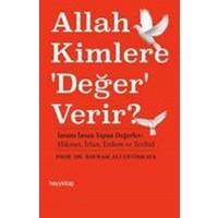 Allah Kimlere 'Değer' Verir? - Bayram Ali