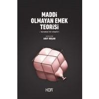 Maddi Olmayan Emek Teorisi –Kuramsal Bir Eleştiri - Arif Koşar