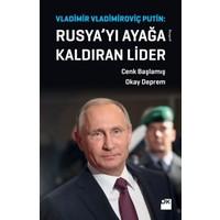 Rusya'yı Ayağa Kaldıran Lider Vladimir Vladimiroviç Putin - Cenk Başlamış
