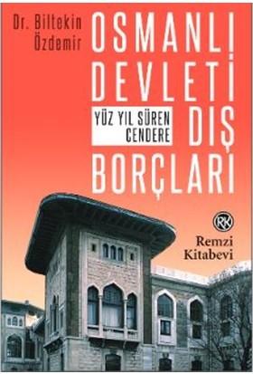 Osmanlı Devleti Dış Borçları Yüz Yıl Süren Cendere