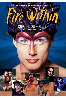 Cirque Du Soleil: Fire Within (Güneş Sirki: İçindeki Ateş) DVD (3 DISC)