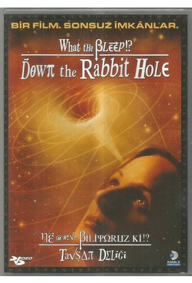 Ne Biliyoruz ki!? - Tavşan Deliği (What The Bleep!? Down The Rabbıt Hole) DVD