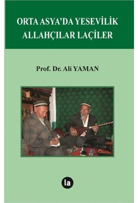 Orta Asya'da Yesevilik Allahçılar Laçiler