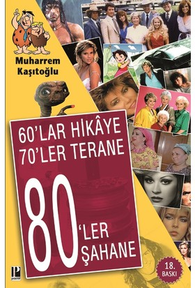 60'lar Hikaye 70'ler Terane 80'ler Şahane