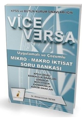 Kpss Ve Bütün Kurum Sınavları İçin Vice Versa Uygulamalı Ve Çözümlü Mikro Makro İktisat Soru Bankası