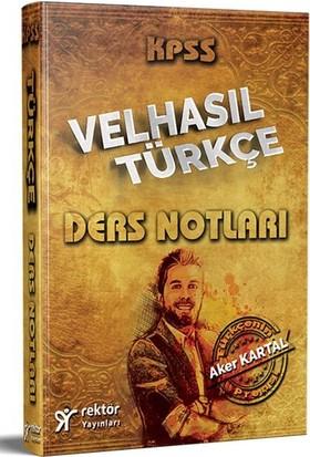 Rektör 2018 Kpss Velhasıl Türkçe Konu Anlatımlı Ders Notları