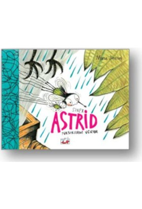 Sinek Astrid :Yükseklerden Uçuyor