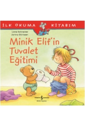 Minik Elif'in Tuvalet Eğitimi İlk Okuma Kitabım