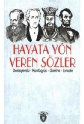 Hayata Yön Veren Sözler Dostoyevski-Konfüçyüs-Goethe-Lincoln