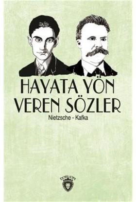 Hayata Yön Veren Sözler Nietzsche-Kafka