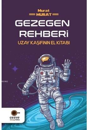 Gezegen Rehberi Uzay Kaşifinin El Kitabı