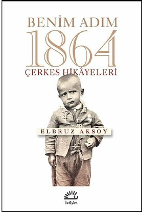 Benim Adım 1864 Çerkes Hikayeleri