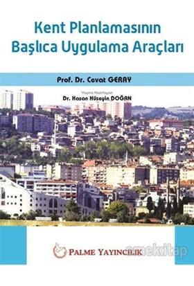 Kent Planlamasının Başlıca Uygulama Araçları