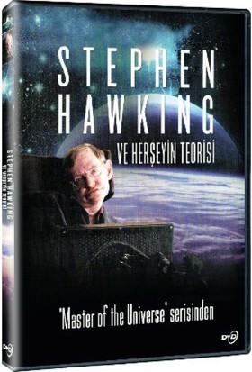 Stephen Hawking ve Herşeyin Teorisi - Stephen Hawking And The Theory Of Everything