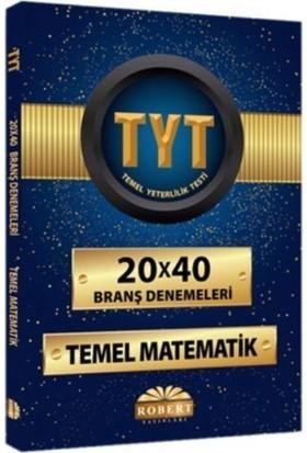Robert Tyt Temel Matematik Robert 20 X 40 Branş Denemeleri