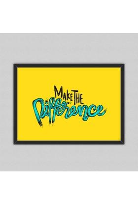 Make The Difference Çerçeveli Poster