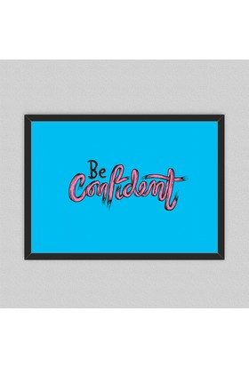 Be Confident Çerçeveli Poster