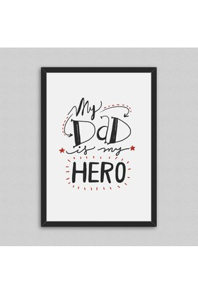 My Dad Is My Hero Çerçeveli Poster