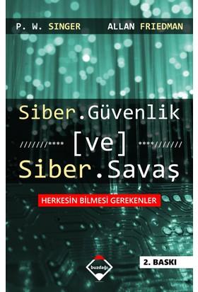 Siber Güvenlik ve Siber Savaş - P. W. Singer