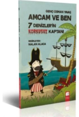 Amcam Ve Ben 5 - 7 Denizler'İn Korkusuz Kaptanı - Genç Osman Yavaş
