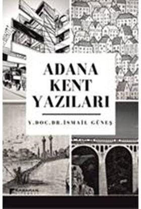 Adana Kent Yazıları - İsmail Güneş
