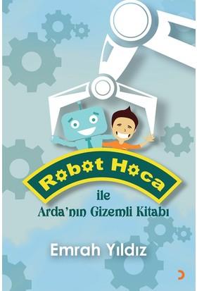 Robot Hoca İle Arda'nın Gizemli Kitabı - Emrah Yıldız