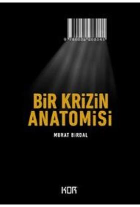 Bir Krizin Anatomisi - Murat Birdal
