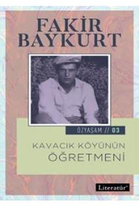 Kavacık Köyünün Öğretmeni Özyaşam Öyküsü: 03:Fakir Baykurt