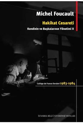 Hakikat Cesareti: Kendinin Ve Başkalarının Yönetimi II - Michel Foucault