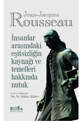 İnsanlar Arasındaki Eşitsizliğin Kaynağı Ve Temelleri Hakkında Nutuk - Jean Jacques Rousseau