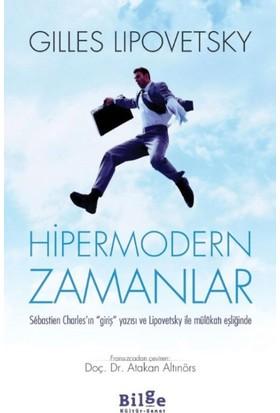 Hipermodern Zamanlar - Gilles Lipovetsky